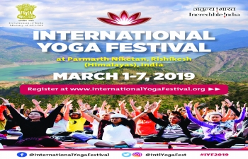 INTERNATIONAL YOGA FESTIVAL AT RISHIKESH, INDIA FROM 1-3 MARCH 2019