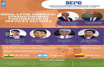 Webinar on 'India - Latin America: Strengthening Partnership in Services Sector' organized by Services Export Promotion Council